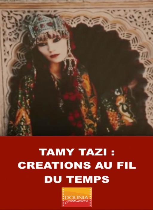 Tamy TAZI, Créations au fil du temps